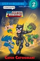 Catch Catwoman! (DC Super Friends) ebook by Billy Wrecks, Mike DeCarlo, David D. Tanguay