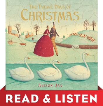 The Twelve Days of Christmas: Read & Listen Edition ebook by Alison Jay