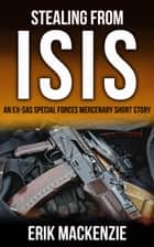 Stealing from ISIS ebook by Erik Mackenzie