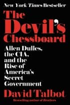 The Devil's Chessboard ebook by David Talbot