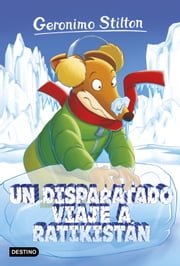 Un disparatado viaje a Ratikistán - Geronimo Stilton 5 ebook by Geronimo Stilton