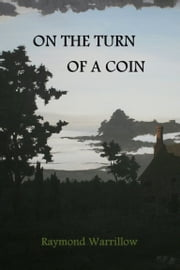 On The Turn Of A Coin ebook by Raymond Warrillow