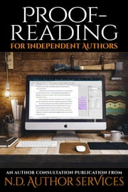 Proofreading for Independent Authors - An Author Consultation Publication from N.D. Author Services ebook by N.D. Author Services, J.C. Hendee