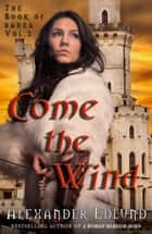 Come the Wind ebook by Alexander Edlund