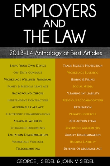 Employers and the Law: 2013–14 Anthology of Best Articles ebook by George Siedel,John Siedel