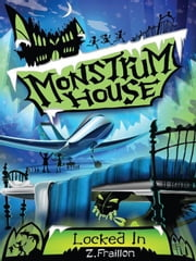 Monstrum House: Locked In ebook by Z. Fraillon