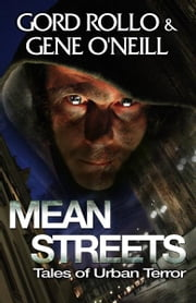 Mean Streets: Tales of Urban Terror ebook by Gord Rollo, Gene O'Neill