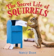 The Secret Life of Squirrels ebook by Nancy Rose