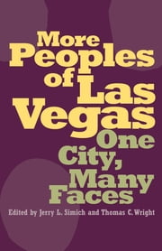 More Peoples of Las Vegas - One City, Many Faces ebook by Jerry L Simich,Thomas C. Wright