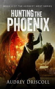 Hunting the Phoenix ebook by Audrey Driscoll