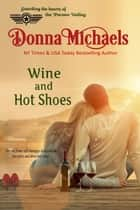 Wine and Hot Shoes - Citizen Soldier Series, #6 ebook by Donna Michaels
