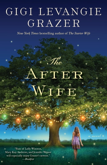 The After Wife - A Novel ebook by Gigi Levangie Grazer