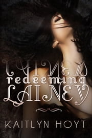 Redeeming Lainey ebook by Kaitlyn Hoyt