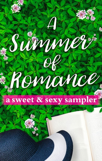 A Summer of Romance: A Sweet and Sexy Sampler - Serenity Harbor\Down Home Cowboy\Branded as Trouble\Call to Engage\Fatal Threat\Locked in Temptation ebook by RaeAnne Thayne,Maisey Yates,Delores Fossen,Tawny Weber,Marie Force,Brenda Jackson