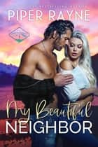 My Beautiful Neighbor ebook by Piper Rayne