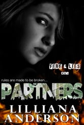Partners (Fire & Lies - One) ebook by Lilliana Anderson