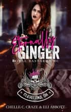 Eternally Ginger - Royal Bastards MC: Cleveland, Ohio Chapter, #3 ebook by Chelle C. Craze, Eli Abbott, Maria Vickers