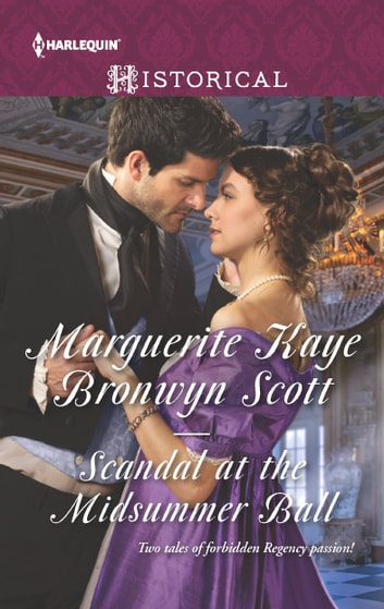 Scandal at the Midsummer Ball - The Officer's Temptation\The Debutante's Awakening ebook by Marguerite Kaye,Bronwyn Scott