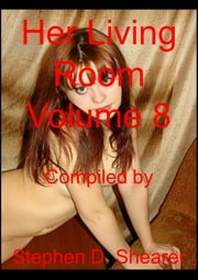 Her Living Room Volume 08 ebook by Stephen Shearer