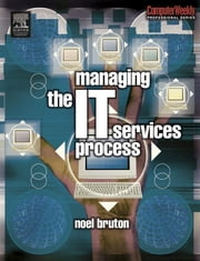 Managing the IT Services Process ebook by Bruton, Noel