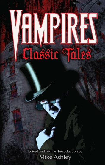Vampires: Classic Tales ebook by