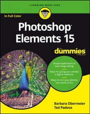Photoshop Elements 15 For Dummies ebook by Barbara Obermeier, Ted Padova