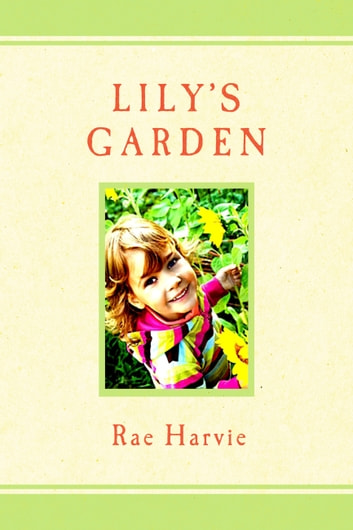 Lily's Garden ebook by Rae Harvie