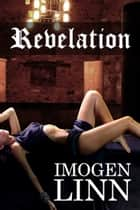 Revelation (BDSM Erotica) ebook by Imogen Linn