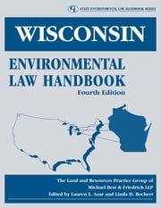 Wisconsin Environmental Law Handbook ebook by , Michael Best & Friedrich LLP