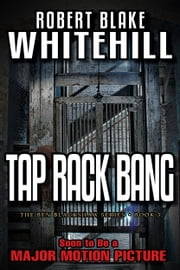 Tap Rack Bang: A Ben Blackshaw Novel ebook by Robert Blake Whitehill