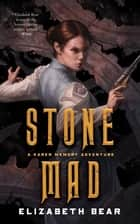 Stone Mad - A Karen Memory Adventure ebook by