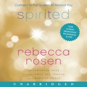 Spirited - Connect to the Guides All Around You audiobook by Rebecca Rosen, Samantha Rose