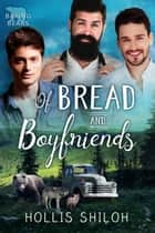 Of Bread and Boyfriends - Baking Bears, #4 ebook by Hollis Shiloh