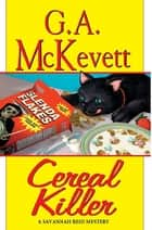 Cereal Killer ebook by G. A. McKevett