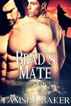 Brad's Mate - The Borough Boys, #3 ebook by Tamsin Baker