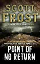 Point of No Return ebook by Scott Frost