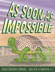 As Soon as Impossible ebook by Jason Sandberg