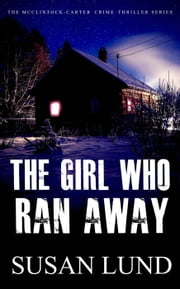 The Girl Who Ran Away - The McClintock-Carter Crime Thriller Series, #4 ebook by Susan Lund