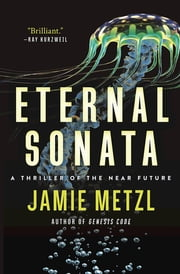 Eternal Sonata - A Thriller of the Near Future ebook by Jamie Metzl