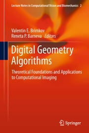 Digital Geometry Algorithms - Theoretical Foundations and Applications to Computational Imaging ebook by Valentin E. Brimkov,Reneta P. Barneva