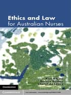 Ethics and Law for Australian Nurses ebook by Kim Atkins, Sheryl de Lacey, Bonnie Britton