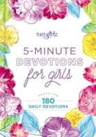 5-Minute Devotions for Girls - Featuring 180 Daily Devotions ebook by Zondervan