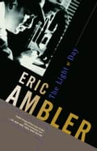 The Light of Day ebook by Eric Ambler