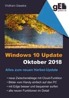 Windows 10 Update - Oktober 2018 - Alles zum neuen Herbst-Update eBook by Wolfram Gieseke