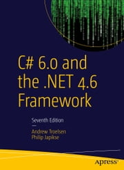 C# 6.0 and the .NET 4.6 Framework ebook by ANDREW TROELSEN,Philip Japikse
