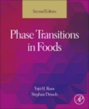 Phase Transitions in Foods ebook by Roos, Yrjo H