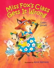 Miss Fox's Class Gets It Wrong ebook by Eileen Spinelli,Anne Kennedy