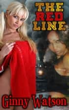 The Red Line - A Kinky Adventure Begins ebook by Ginny Watson