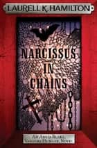 Narcissus in Chains ebook by Laurell K. Hamilton