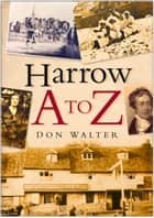 Harrow A to Z ebook by Don Walter